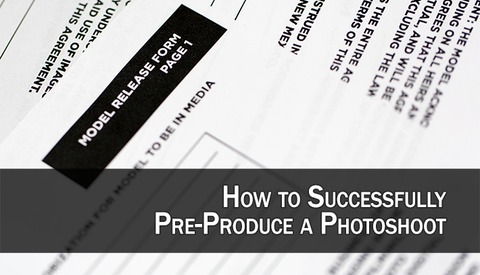 How to Successfully Pre-Produce a Photoshoot