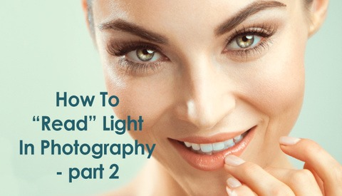 "How To ""Read"" Light In Photography – Part 2"