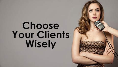 Choose Your Clients Wisely