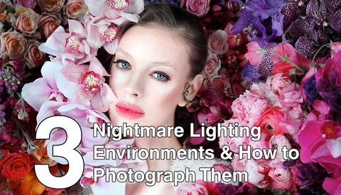 3 Nightmare Lighting Environments and How to Photograph Them