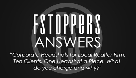 "Fstoppers Answers - ""Ten Headshots for a Corporate Client, What Do You Charge?"""