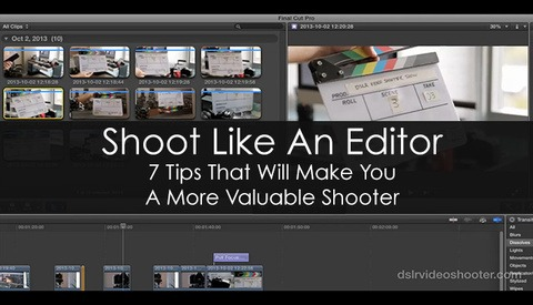 Become A Better Videographer – Shoot Like A Video Editor