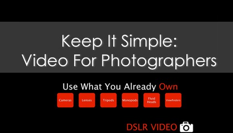 Keep It Simple: Shoot Great Video Simply and Effectively
