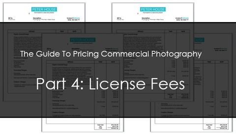 The Guide To Pricing Commercial Photography Part 4: License Fees