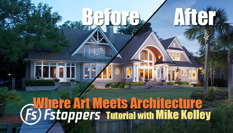 Fstoppers Real Estate and Architecture Photography Tutorial With Mike Kelley