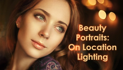 Secrets to Crafting Top-Quality Beauty Portraits: On Location Lighting