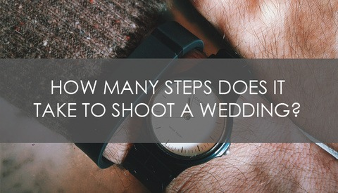 How Many Steps Does it Take to Shoot a Wedding?