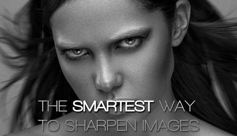 The Most Intelligent And Precise Way To Sharpen Images In Photoshop