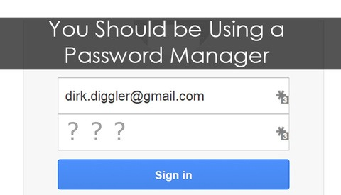 You Should be using a Password Manager