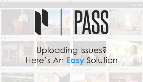 A Quick and Simple Solution For PASS Uploading Issues