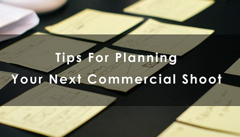 Tips For Planning Your Next Commercial Photoshoot