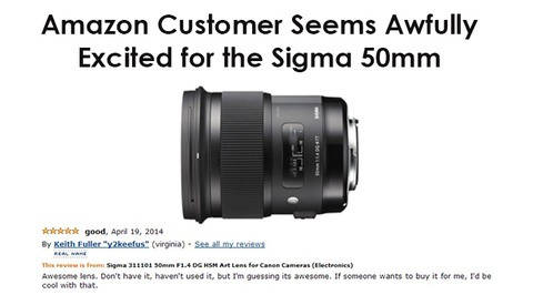 Amazon Customer Seems Awfully Excited for the Sigma 50mm
