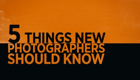 Five Things New Photographers Need To Look Out For