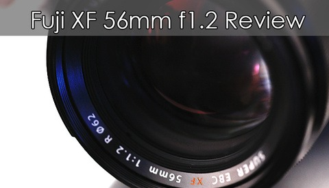 Fujifilm XF56mm f1.2 Lens Review