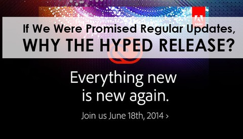 With Adobe CC, We Were Promised Regular Updates... So Why a Big Hyped Release?