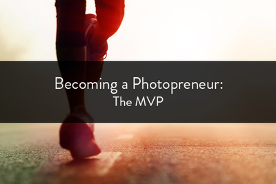 Becoming a Photopreneur: The MVP