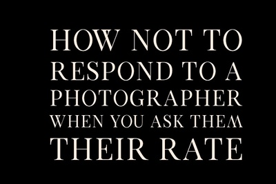 How Not to Respond When Receiving a Photographer's Quote