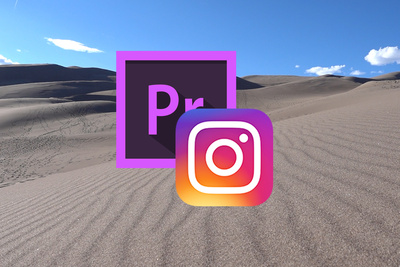 Export Videos from Premiere Pro, Upload Them to Instagram