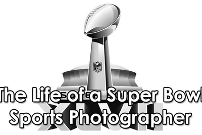 The Life of a Super Bowl Sports Photographer