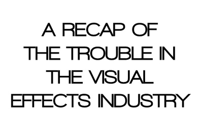 A Recap Of The Trouble In The Visual Effects Industry