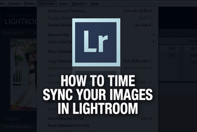 How to Easily Time Sync Your Files in Lightroom
