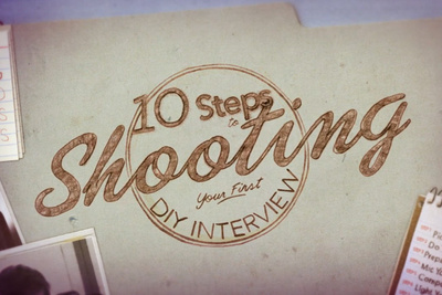 10 Steps To Shooting Your First DIY Interview