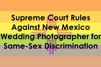 Court Rules Against New Mexico Wedding Photographer for Same-Sex Discrimination