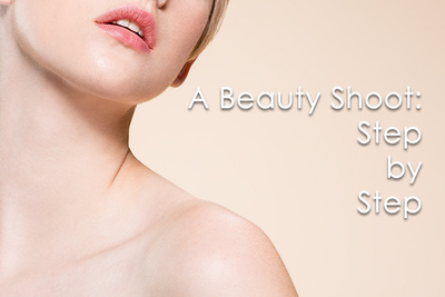 The Anatomy of a Beauty Shoot: Step by Step