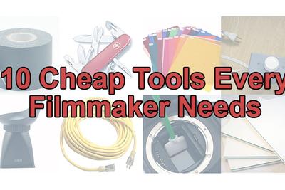 10 Cheap Tools Every Filmmaker Needs