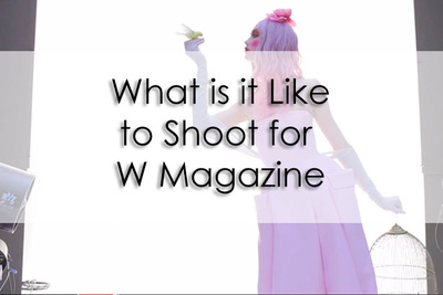 Want to Know What it is Like to Shoot for W Magazine?