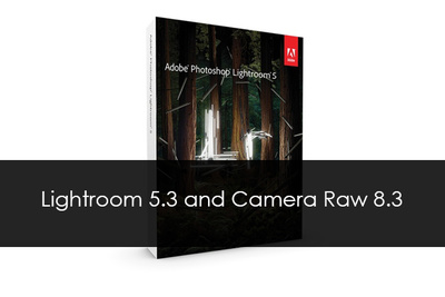 Adobe Releases Lightroom 5.3 and Camera Raw 8.3