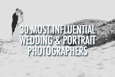 30 Most Influential Wedding & Portrait Photographers