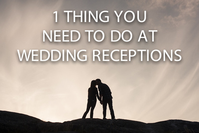 One Thing You Need To Be Doing At Wedding Receptions