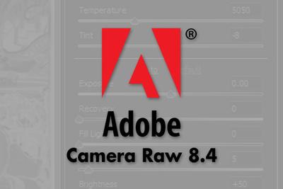 Adobe Announces Camera Raw 8.4 Release Candidates
