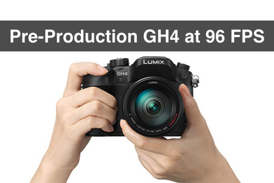 First Look: Panasonic GH4 at 96 Frames per Second