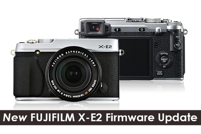 New FUJIFILM X-E2 Firmware Update