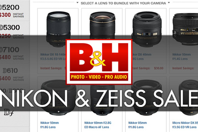 B&H Photo Offering Big Savings on Nikon and Zeiss Gear