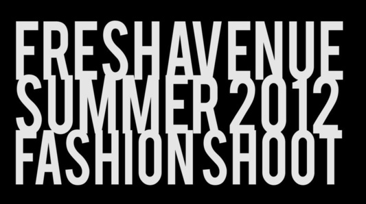 Fresh Avenue - Summer 2012 - Photo Shoot