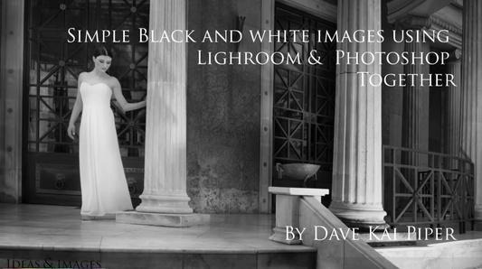 Simple Black & White Edit using Lightroom & Photoshop