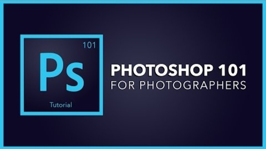 Photoshop 101 For Photographers | An Essentials Tutorial To Adobe Photoshop
