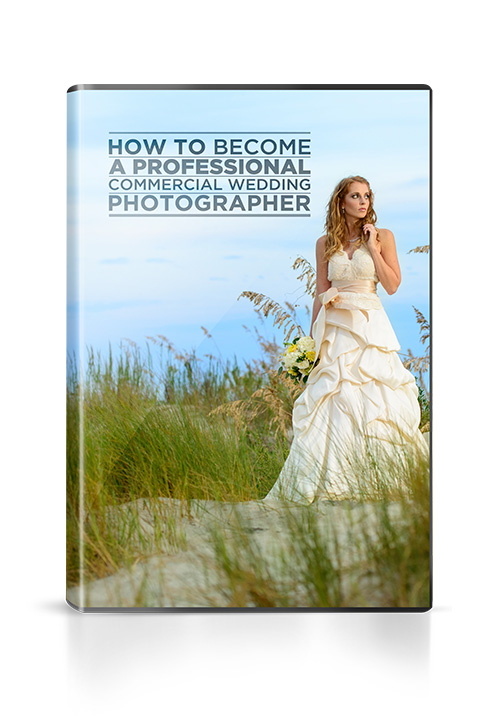 How To Become A Professional Commercial Wedding Photographer DVD